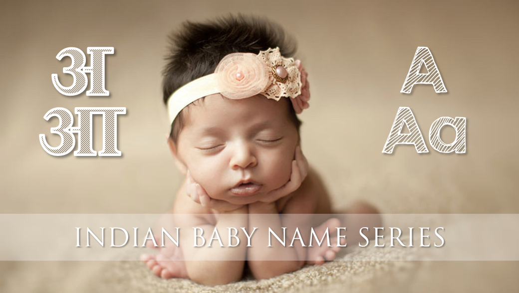 Indian unique baby names starting with letters A and Aa